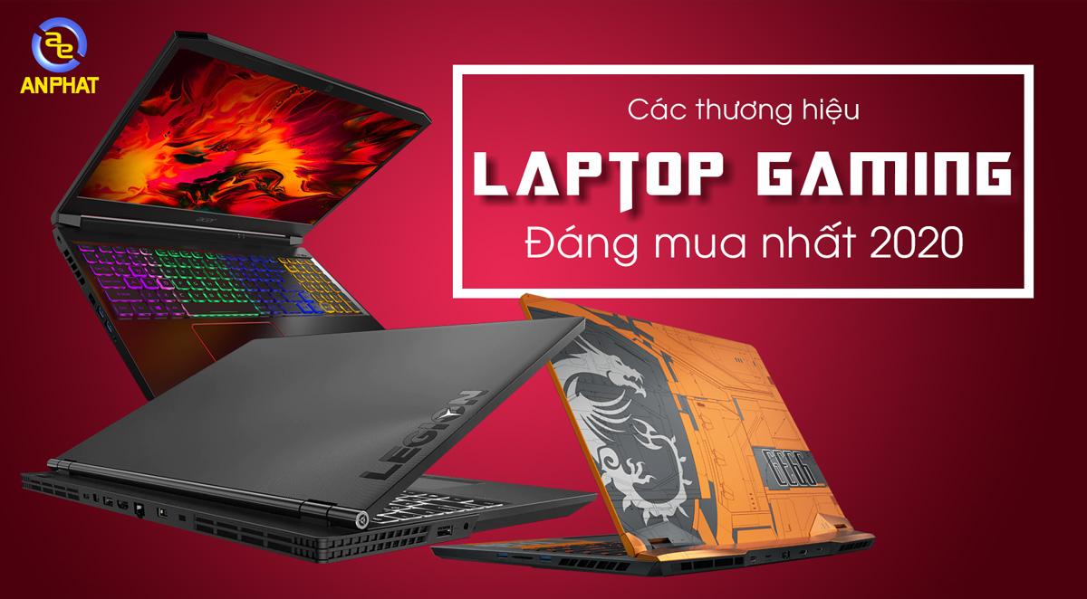 Nên mua Laptop Gaming nào? Hãng nào tốt nhất 2020?