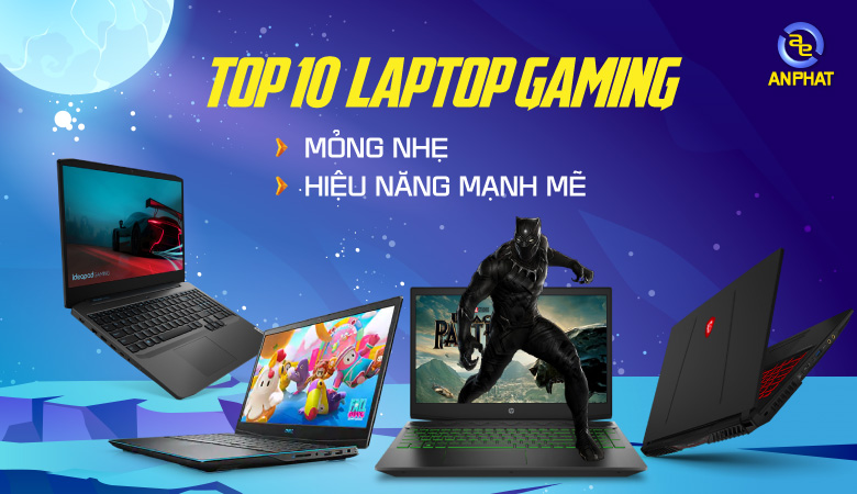 Top 10 laptop gaming mỏng nhẹ 2021 - Trải nghiệm hiệu năng mạnh mẽ mang một dáng vẻ nhỏ gọn