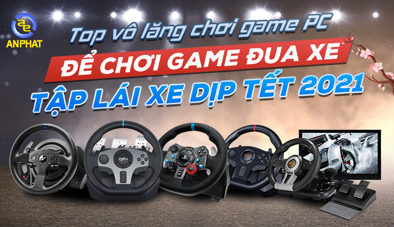 Top vô lăng chơi game PC để chơi game đua xe, tập lái xe dịp tết 2021