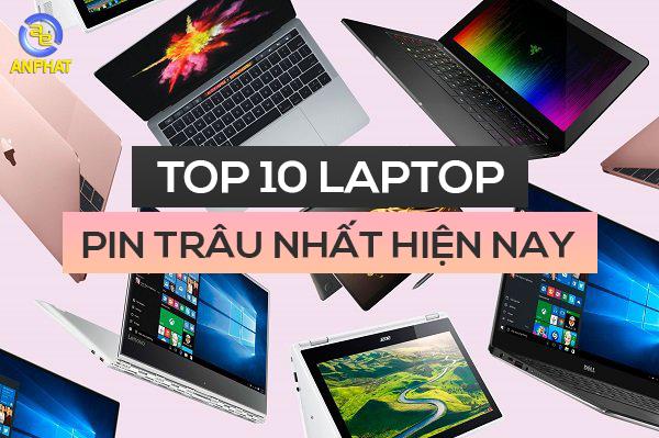 Top 10 laptop pin trâu nhất hiện nay